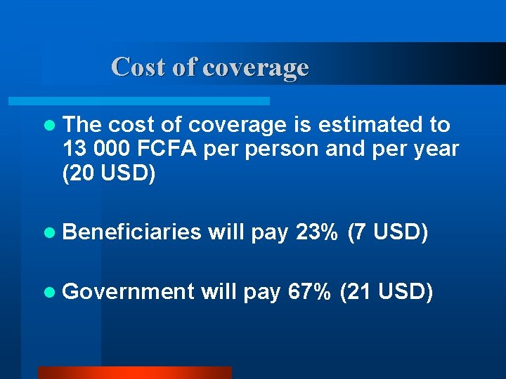 Cost of coverage l The cost of coverage is estimated to 13 000 FCFA