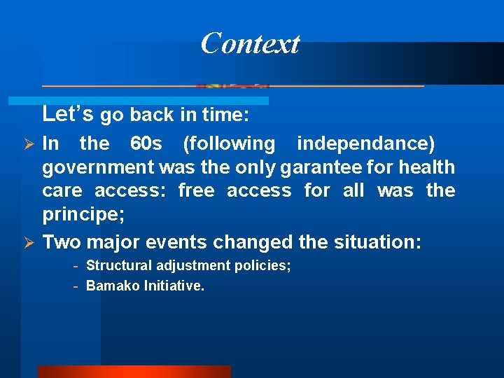 Context Let's go back in time: In the 60 s (following independance) government was