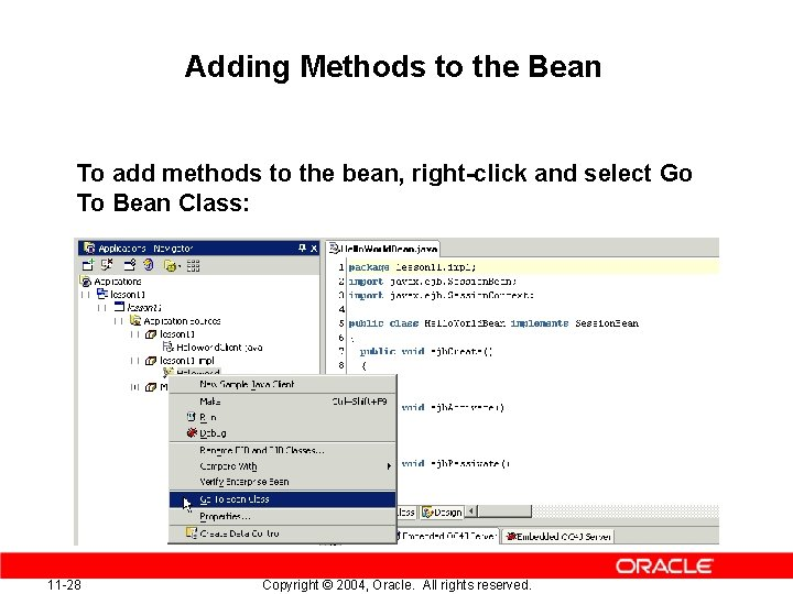 Adding Methods to the Bean To add methods to the bean, right-click and select