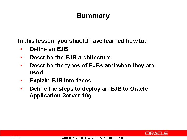 Summary In this lesson, you should have learned how to: • Define an EJB