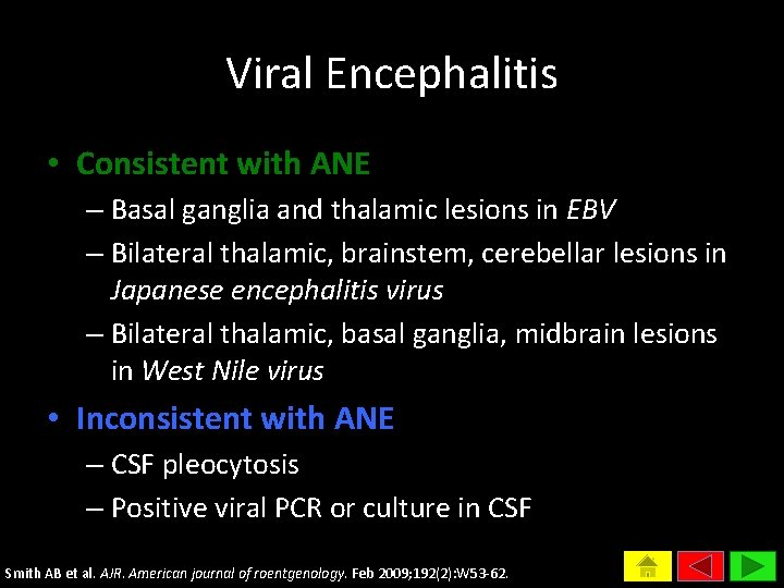 Viral Encephalitis • Consistent with ANE – Basal ganglia and thalamic lesions in EBV