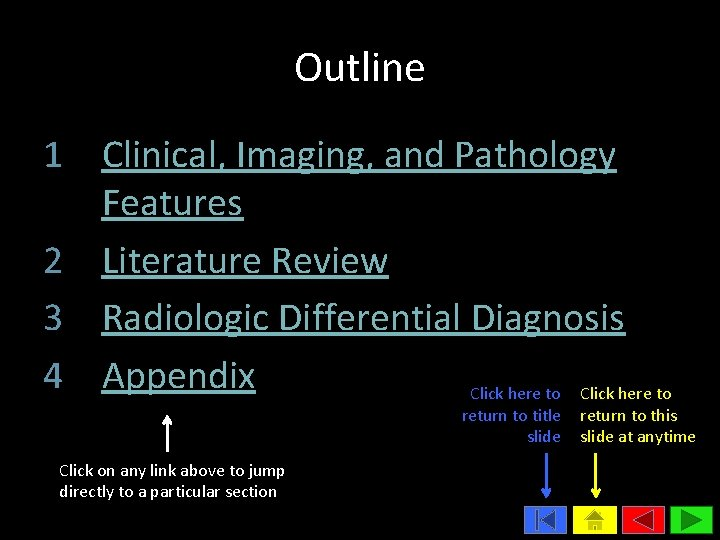 Outline 1 Clinical, Imaging, and Pathology Features 2 Literature Review 3 Radiologic Differential Diagnosis