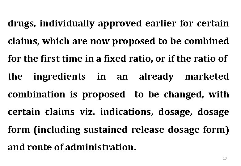 drugs, individually approved earlier for certain claims, which are now proposed to be combined