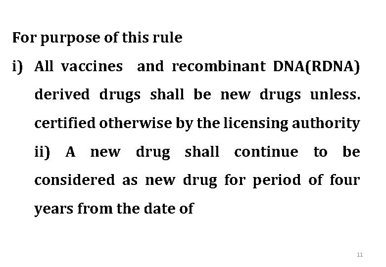 For purpose of this rule i) All vaccines and recombinant DNA(RDNA) derived drugs shall