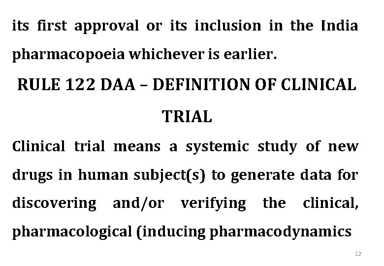 its first approval or its inclusion in the India pharmacopoeia whichever is earlier. RULE