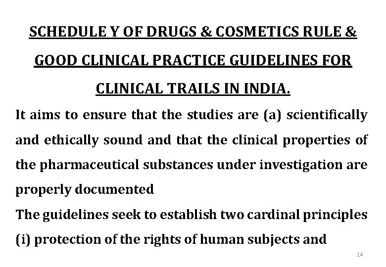 SCHEDULE Y OF DRUGS & COSMETICS RULE & GOOD CLINICAL PRACTICE GUIDELINES FOR CLINICAL