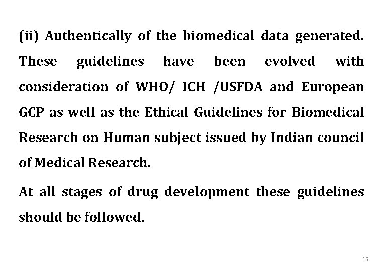 (ii) Authentically of the biomedical data generated. These guidelines have been evolved with consideration