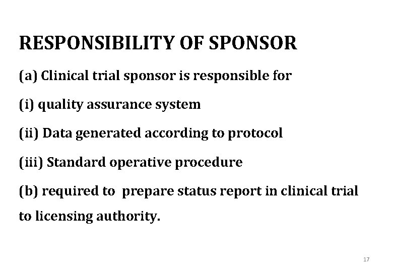 RESPONSIBILITY OF SPONSOR (a) Clinical trial sponsor is responsible for (i) quality assurance system