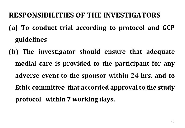RESPONSIBILITIES OF THE INVESTIGATORS (a) To conduct trial according to protocol and GCP guidelines