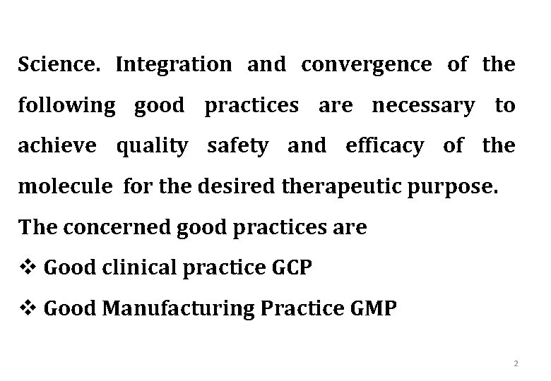 Science. Integration and convergence of the following good practices are necessary to achieve quality