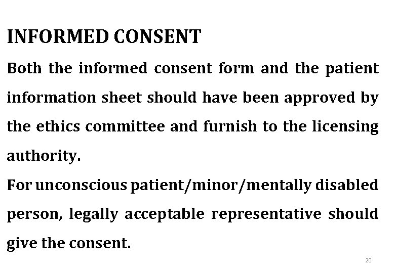 INFORMED CONSENT Both the informed consent form and the patient information sheet should have