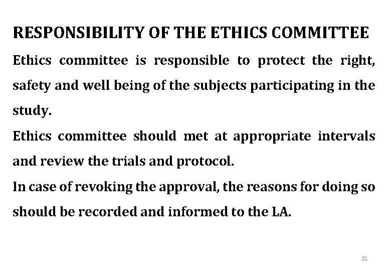 RESPONSIBILITY OF THE ETHICS COMMITTEE Ethics committee is responsible to protect the right, safety