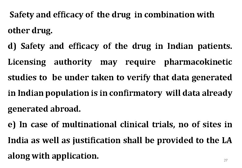 Safety and efficacy of the drug in combination with other drug. d) Safety and