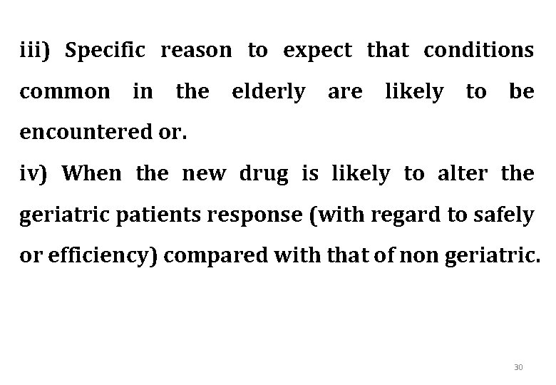 iii) Specific reason to expect that conditions common in the elderly are likely to