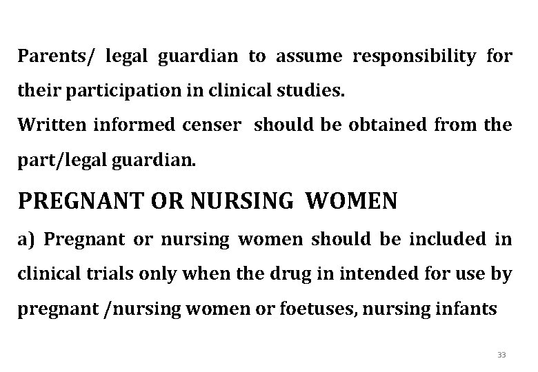Parents/ legal guardian to assume responsibility for their participation in clinical studies. Written informed