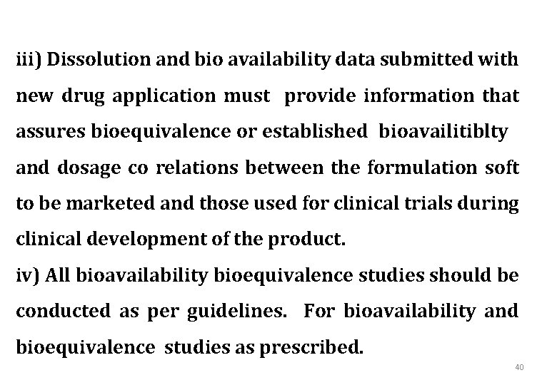 iii) Dissolution and bio availability data submitted with new drug application must provide information