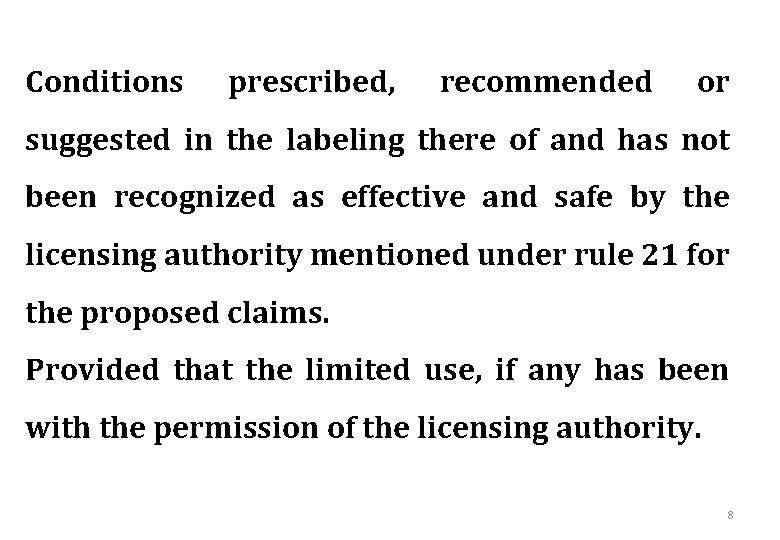 Conditions prescribed, recommended or suggested in the labeling there of and has not been