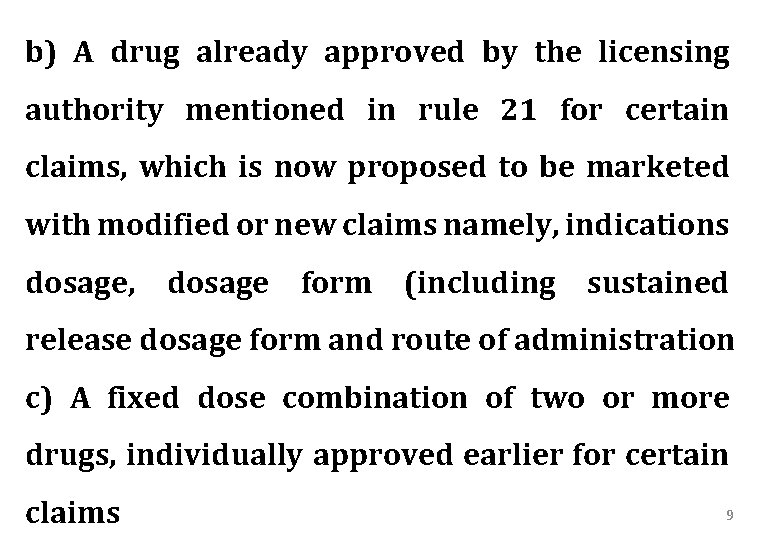 b) A drug already approved by the licensing authority mentioned in rule 21 for