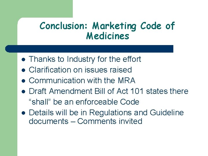 Conclusion: Marketing Code of Medicines l l l Thanks to Industry for the effort