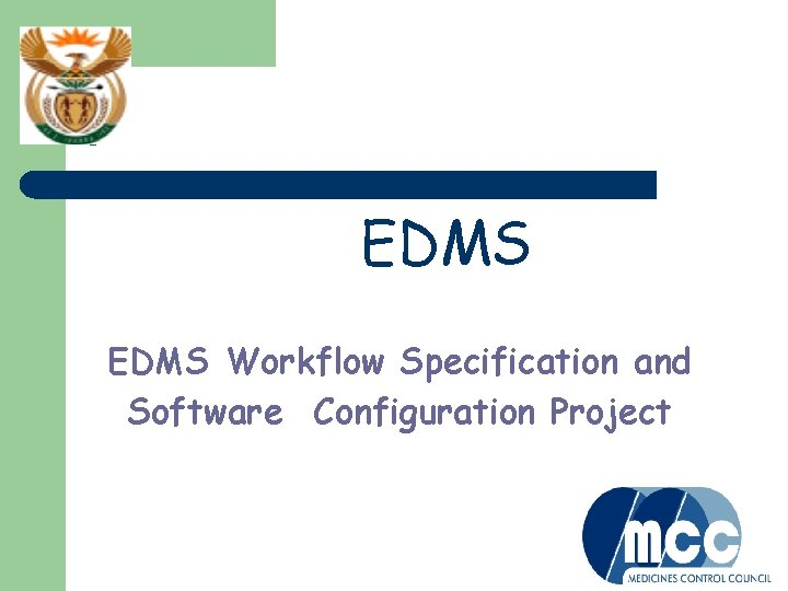 ? EDMS Workflow Specification and Software Configuration Project