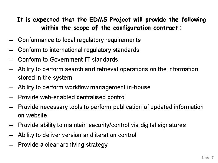 It is expected that the EDMS Project will provide the following within the scope