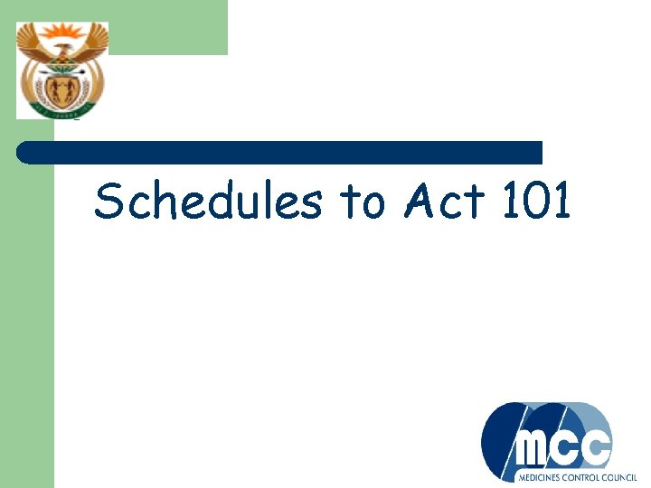 ? Schedules to Act 101