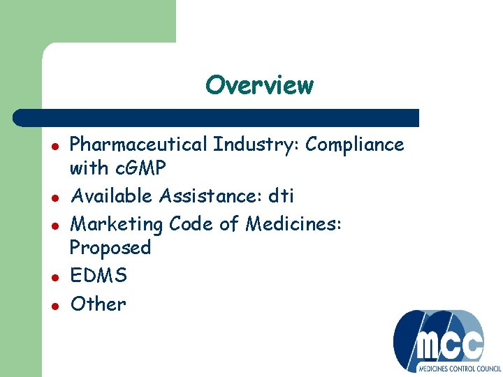 Overview l l l Pharmaceutical Industry: Compliance with c. GMP Available Assistance: dti Marketing