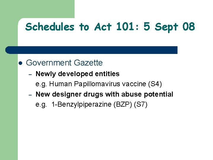 Schedules to Act 101: 5 Sept 08 l Government Gazette – – Newly developed