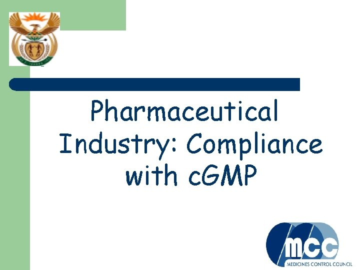 ? Pharmaceutical Industry: Compliance with c. GMP