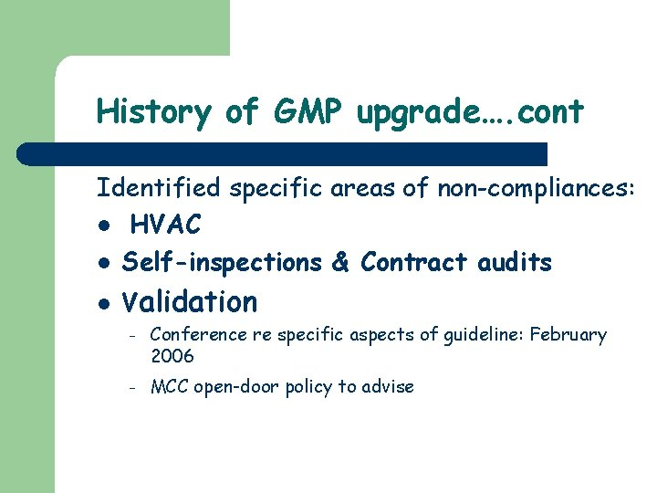 History of GMP upgrade…. cont Identified specific areas of non-compliances: l HVAC l Self-inspections