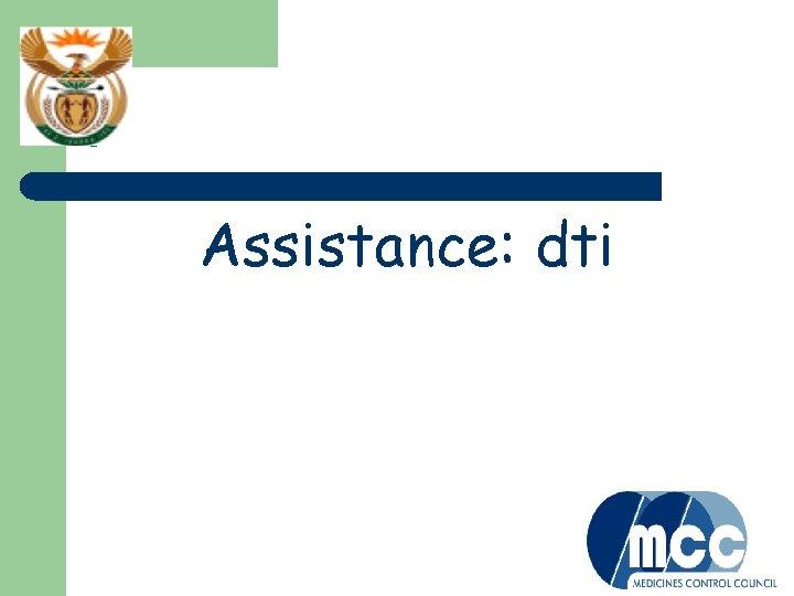 ? Assistance: dti