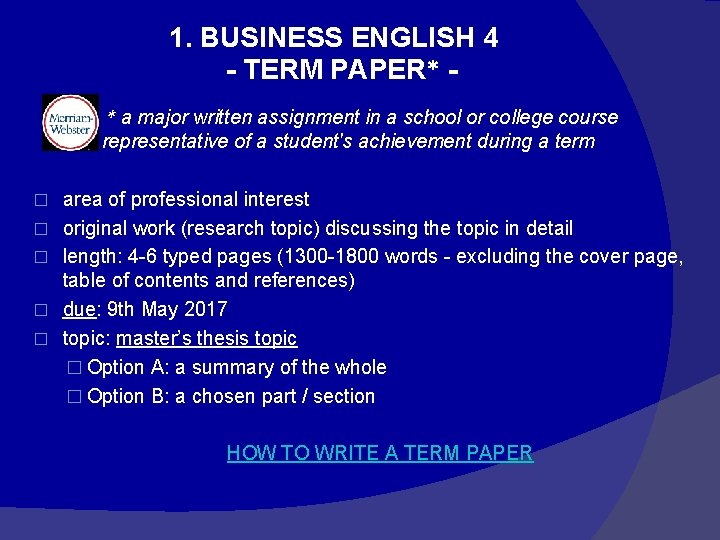 1. BUSINESS ENGLISH 4 - TERM PAPER* * a major written assignment in a