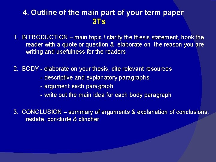 4. Outline of the main part of your term paper 3 Ts 1. INTRODUCTION