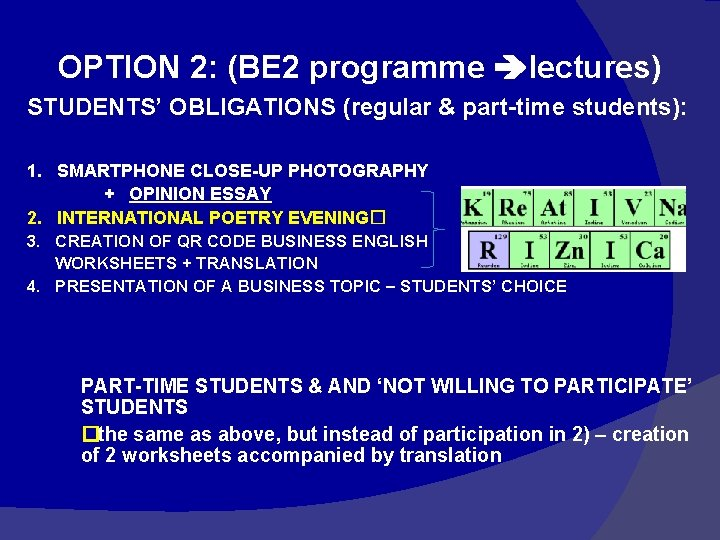 OPTION 2: (BE 2 programme lectures) STUDENTS' OBLIGATIONS (regular & part-time students): 1. SMARTPHONE