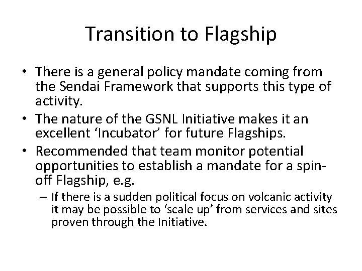 Transition to Flagship • There is a general policy mandate coming from the Sendai
