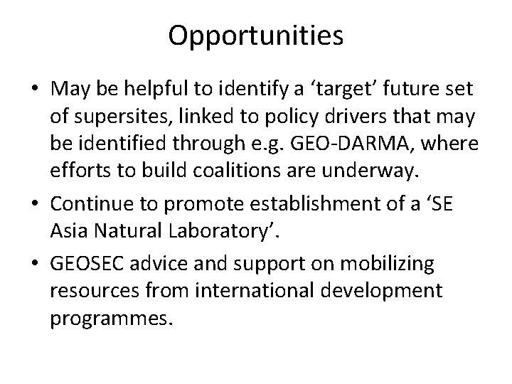 Opportunities • May be helpful to identify a 'target' future set of supersites, linked
