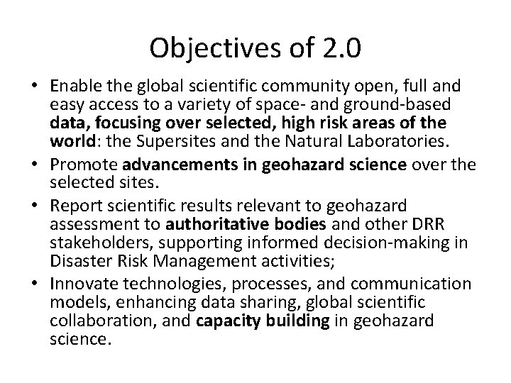 Objectives of 2. 0 • Enable the global scientific community open, full and easy