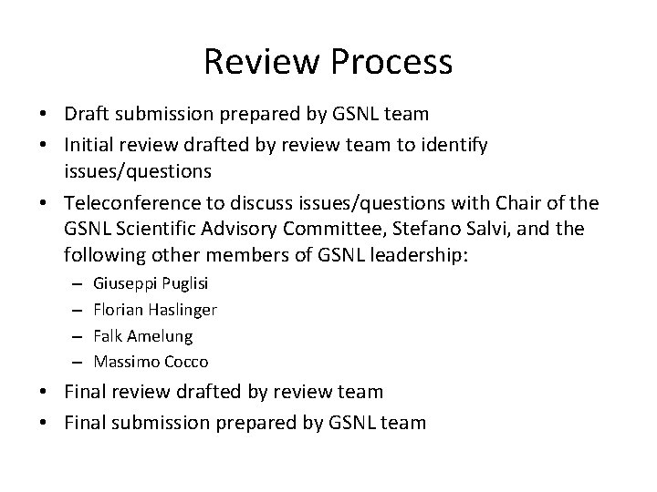Review Process • Draft submission prepared by GSNL team • Initial review drafted by