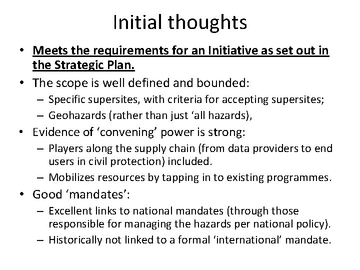 Initial thoughts • Meets the requirements for an Initiative as set out in the
