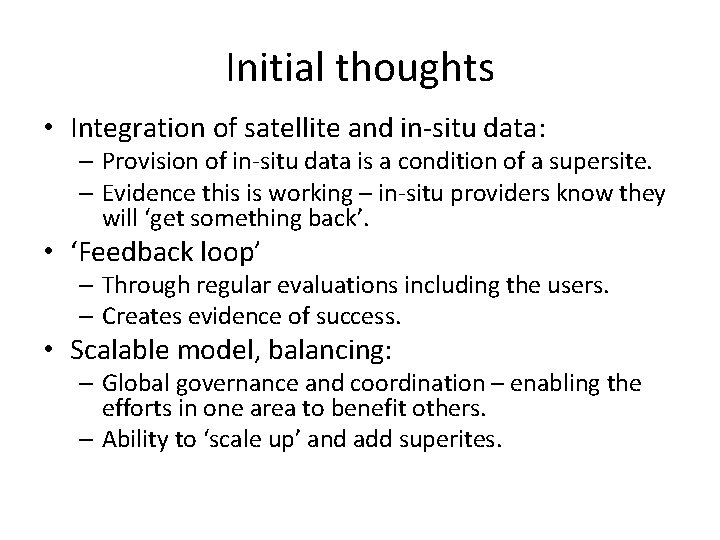 Initial thoughts • Integration of satellite and in-situ data: – Provision of in-situ data