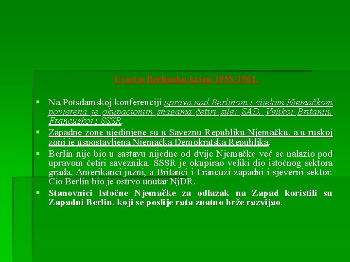 Uvod u Berlinsku krizu 1958 -1961. § Na Potsdamskoj konferenciji uprava nad Berlinom i