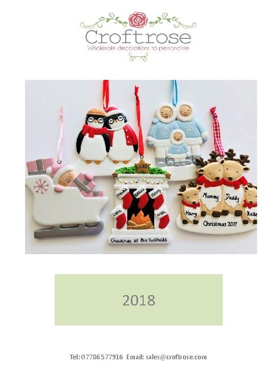 2018 Tel: 07786 577916 Email: sales@croftrose. com