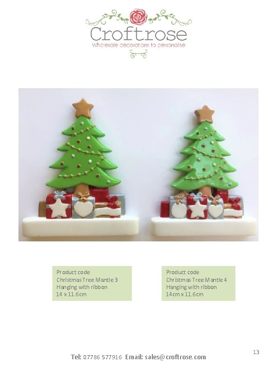 Product code Christmas Tree Mantle 3 Hanging with ribbon 14 x 11. 6 cm