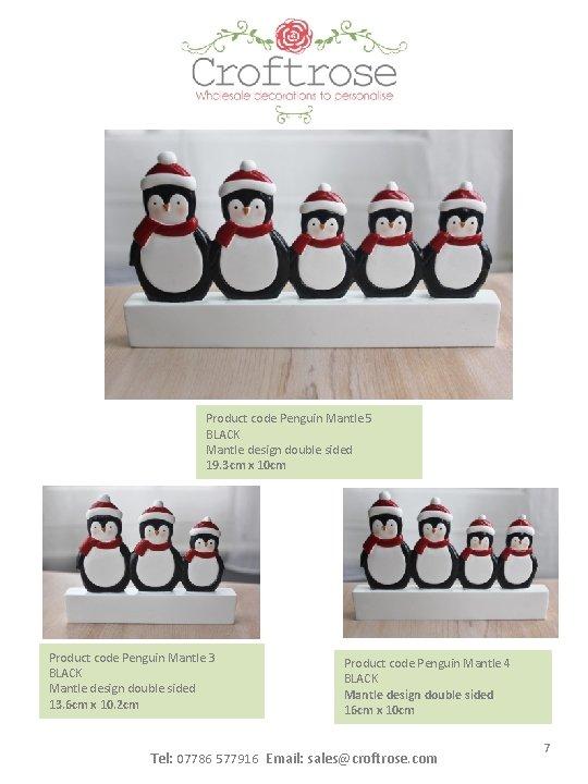 Product code Penguin Mantle 5 BLACK Mantle design double sided 19. 3 cm x