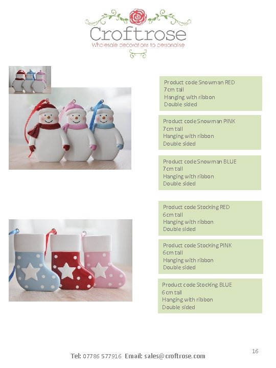 Product code Snowman RED 7 cm tall Hanging with ribbon Double sided Product code