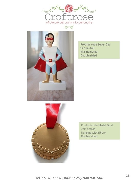 Product code Super Dad 14. 1 cm tall Mantle design Double sided Tel: 07786