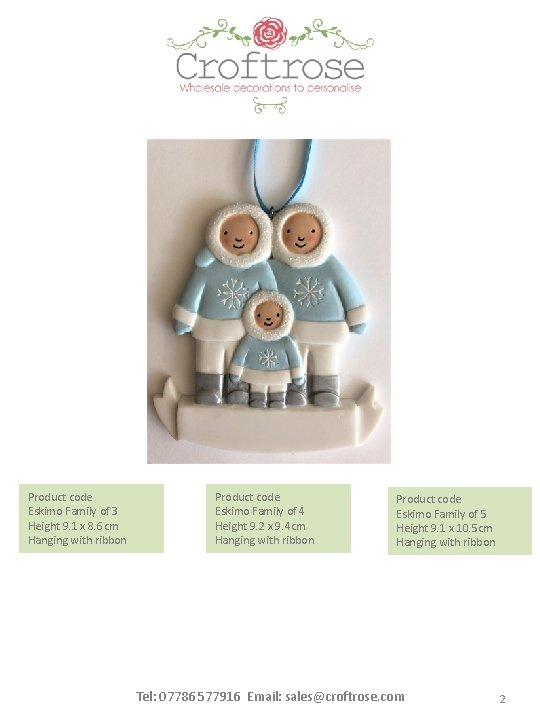 Product code Eskimo Family of 3 Height 9. 1 x 8. 6 cm Hanging