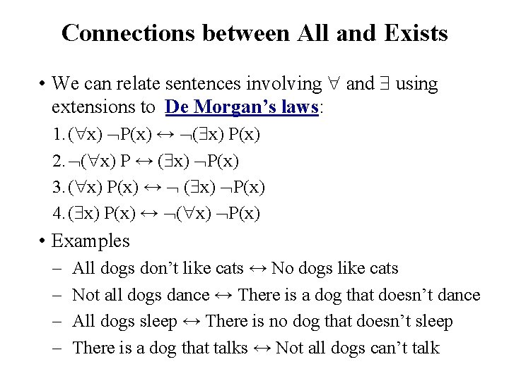 Connections between All and Exists • We can relate sentences involving and using extensions