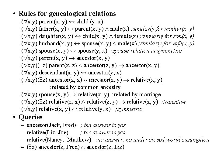 • Rules for genealogical relations ( x, y) parent(x, y) ↔ child (y,
