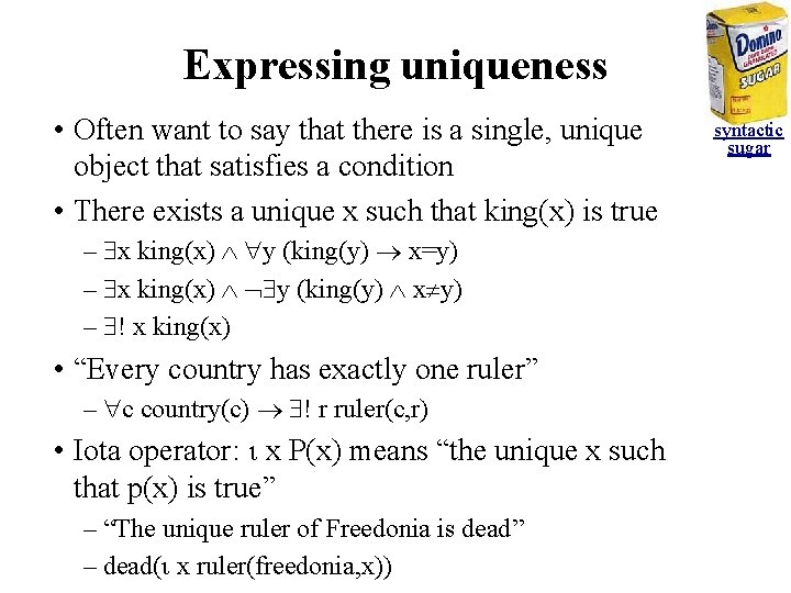 Expressing uniqueness • Often want to say that there is a single, unique object